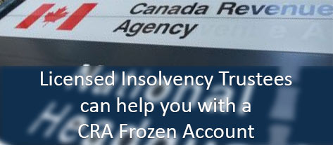 What Licensed Insolvency Trustees Can Do for a CRA Frozen Account